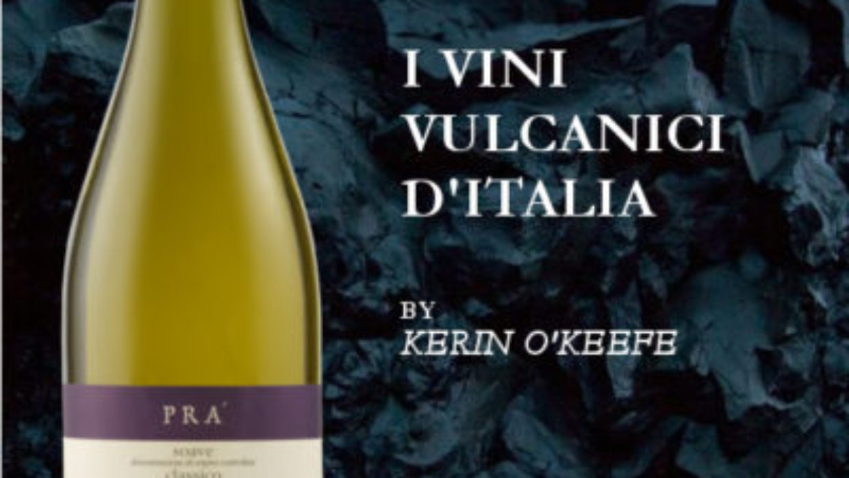 THE VOLCANIC WINES OF ITALY BY KERIN O'KEEFE (WINE ENTHUSIAST)